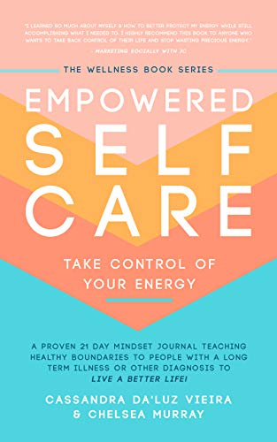 Empowered Self Care Take Control of Your Energy