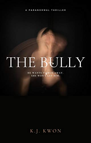 The Bully: A Paranormal Thriller