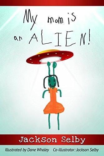 Free: My mom is an ALIEN!