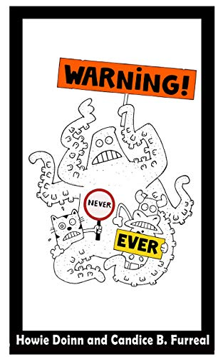 Free: WARNING! NEVER. EVER.