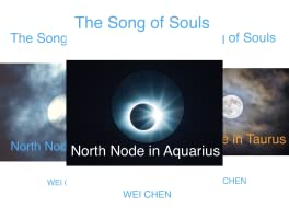 North Node Astrology: The Song of Souls – Your North Node Sign, Your Innermost Pain and Your Magic Cure! (12 books)