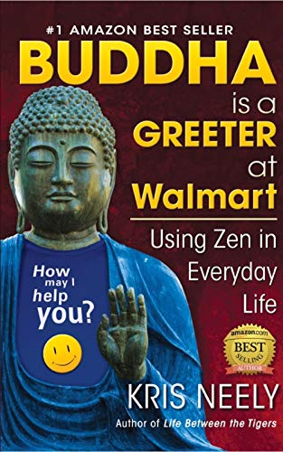 Buddha is a Greeter at Walmart: Using Zen in Everyday Life