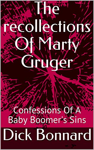 The recollections of Marty Gruger