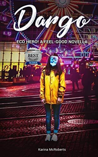 Dargo, Eco Hero! A Feel-Good Novella
