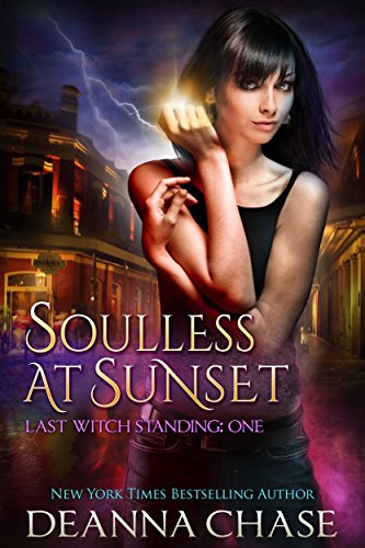 Free: Soulless at Sunset (Last Witch Standing, Book 1)