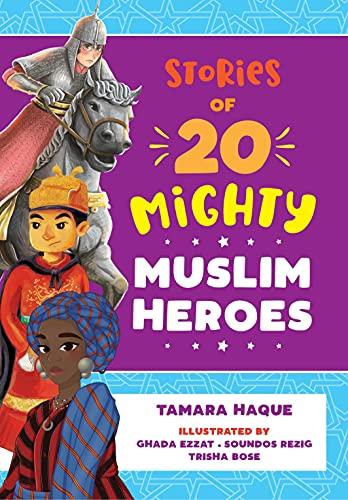 Free: Stories of 20 Mighty Muslim Heroes