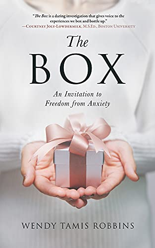 The Box: An Invitation to Freedom from Anxiety