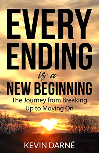 Every Ending is a New Beginning: The Journey from Breaking Up to Moving On