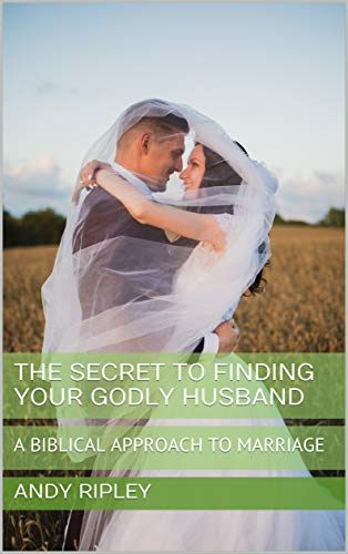 Free: The Secret to Finding Your Godly Husband