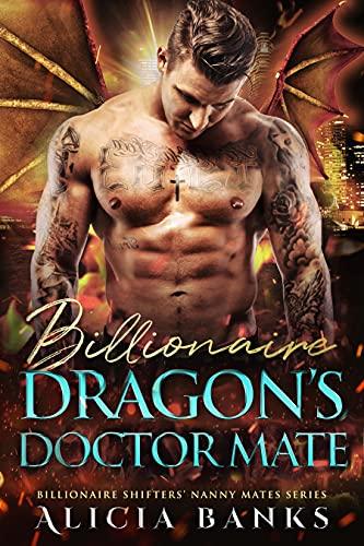 Billionaire Dragon's Doctor Mate: A Dragon Shifter Romance