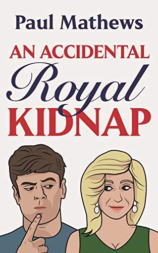 Free: An Accidental Royal Kidnap