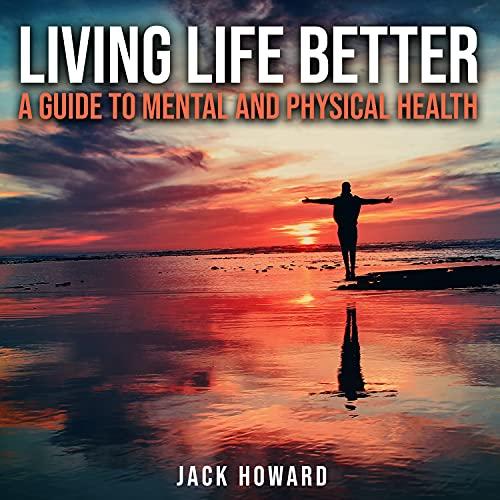 Living Life Better