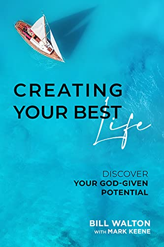 Free: Creating Your Best Life: Discover Your God-Given Potential