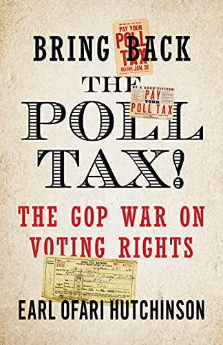 Bring Back the Poll Tax! – The GOP War on Voting Rights