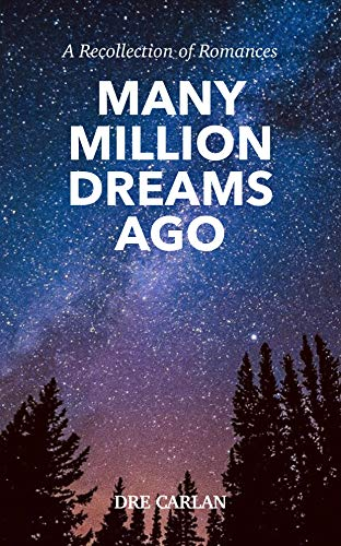 Free: Many Million Dreams Ago: A Recollection of Romances