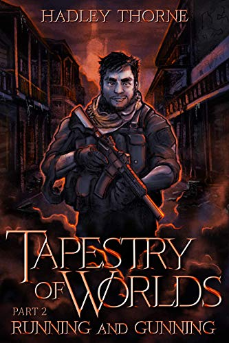 Tapestry of Worlds Part Two: Running and Gunning