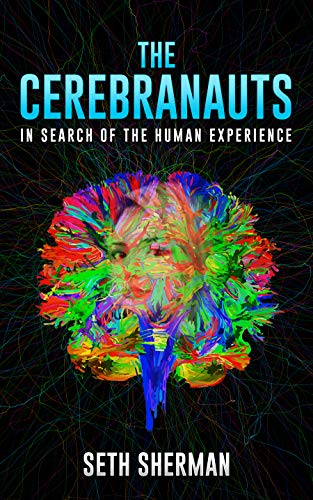 Free: The Cerebranauts: In Search of the Human Experience
