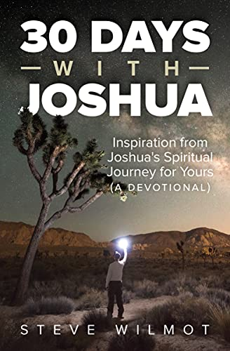 30 Days with Joshua: Inspiration from Joshua's Spiritual Journey for Yours (A Devotional)