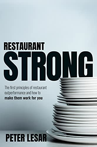 Free: Restaurant Strong: First Principles of Restaurant Outperformance and How to Make Them Yours