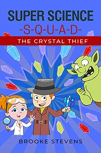 Super Science Squad – The Crystal Thief