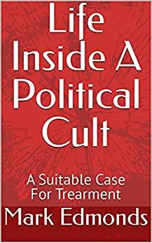 Life Inside A Political Cult