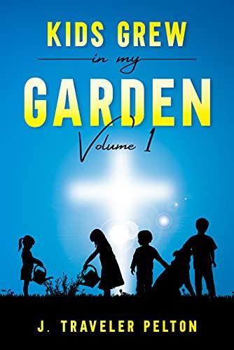 Free: Kid's Grew in My Garden: Volume 1