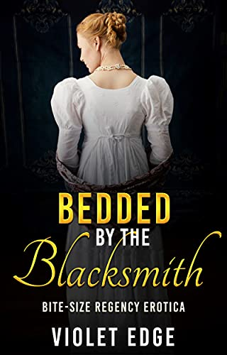 Bedded by the Blacksmith