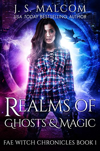 Realms of Ghosts and Magic: Fae Witch Chronicles (Book 1)